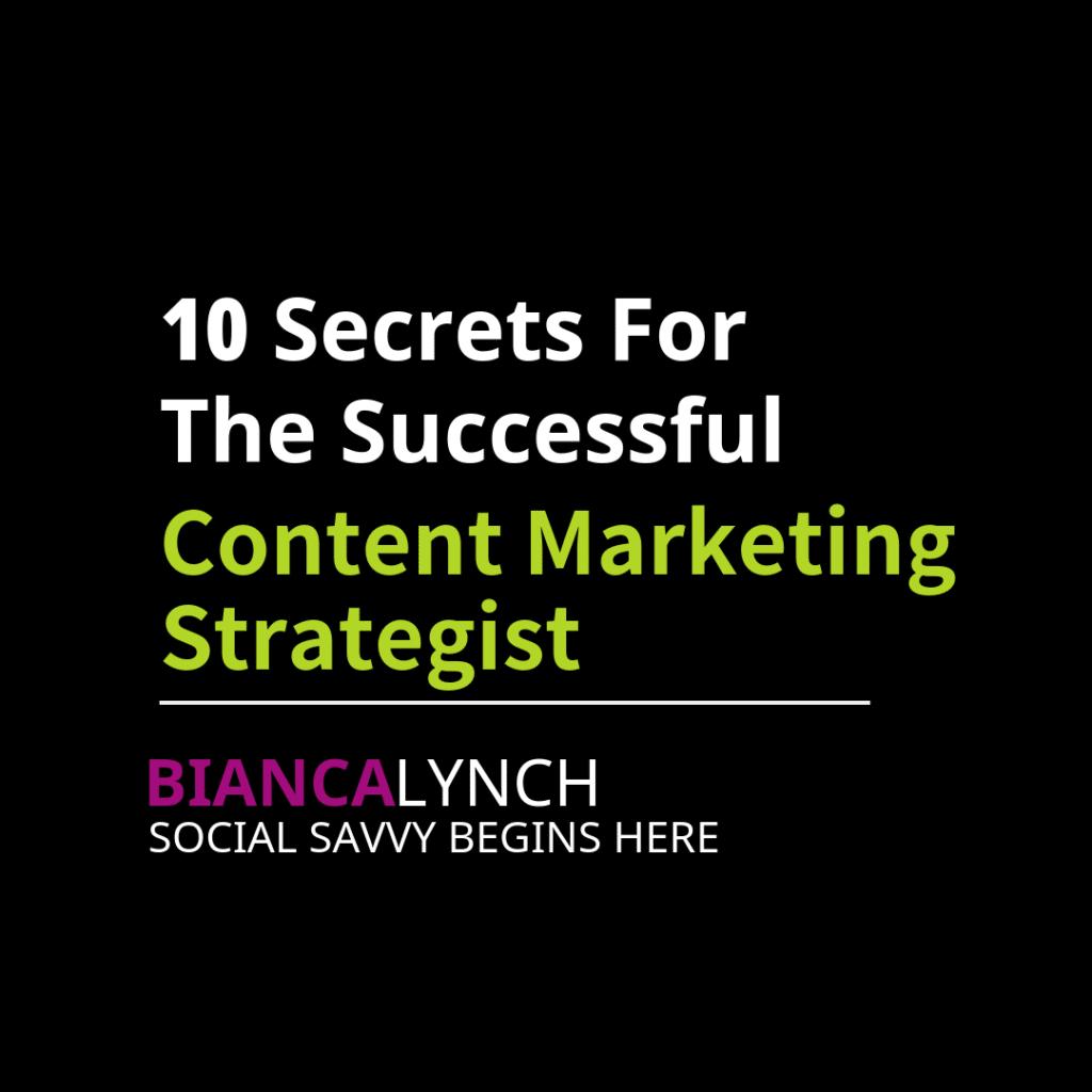 10 Secrets for the Successful Content Marketing Srategist