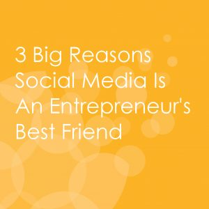 3 Big Reasons Social Media