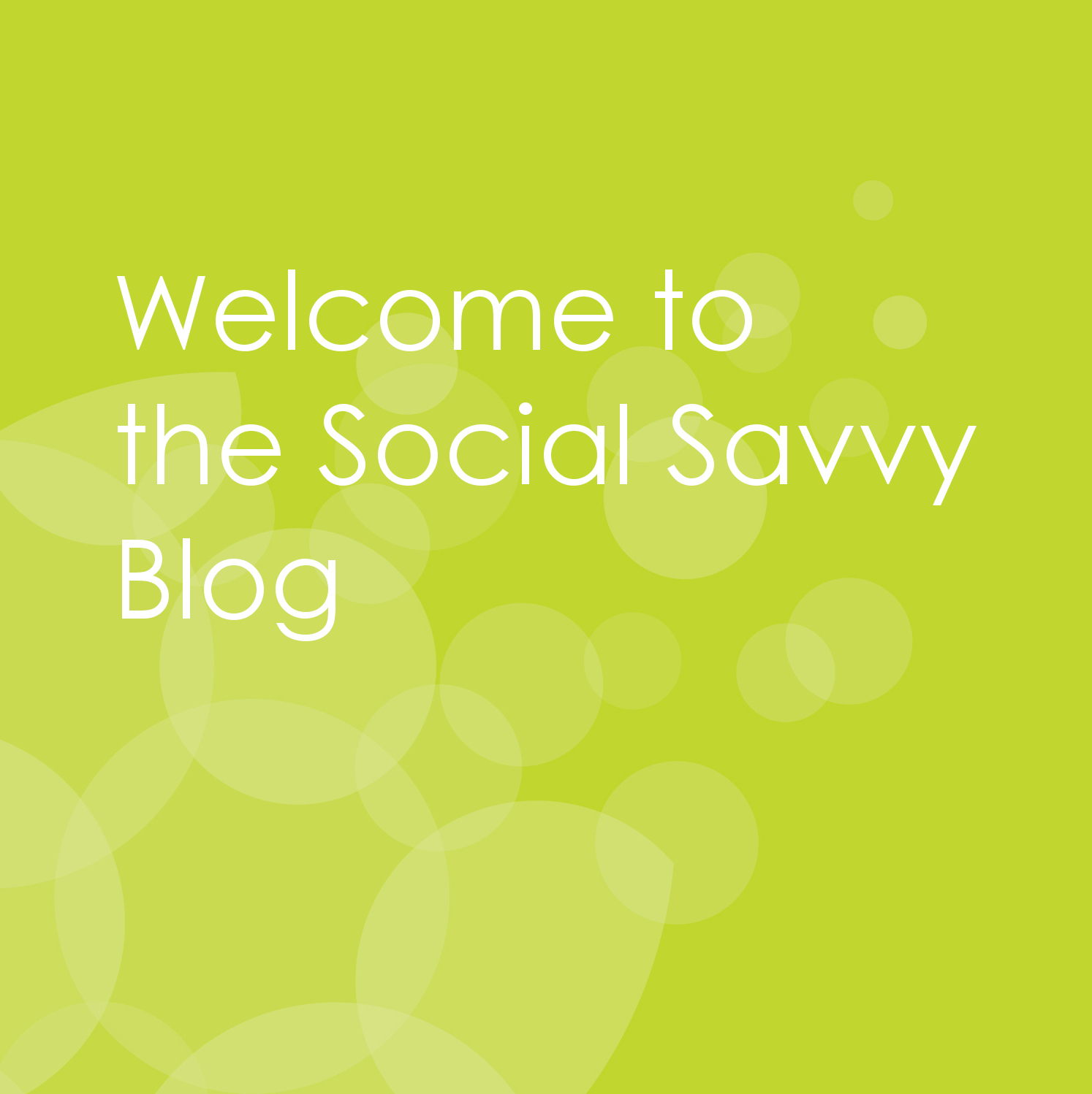 Welcome to the Social Savvy Blog