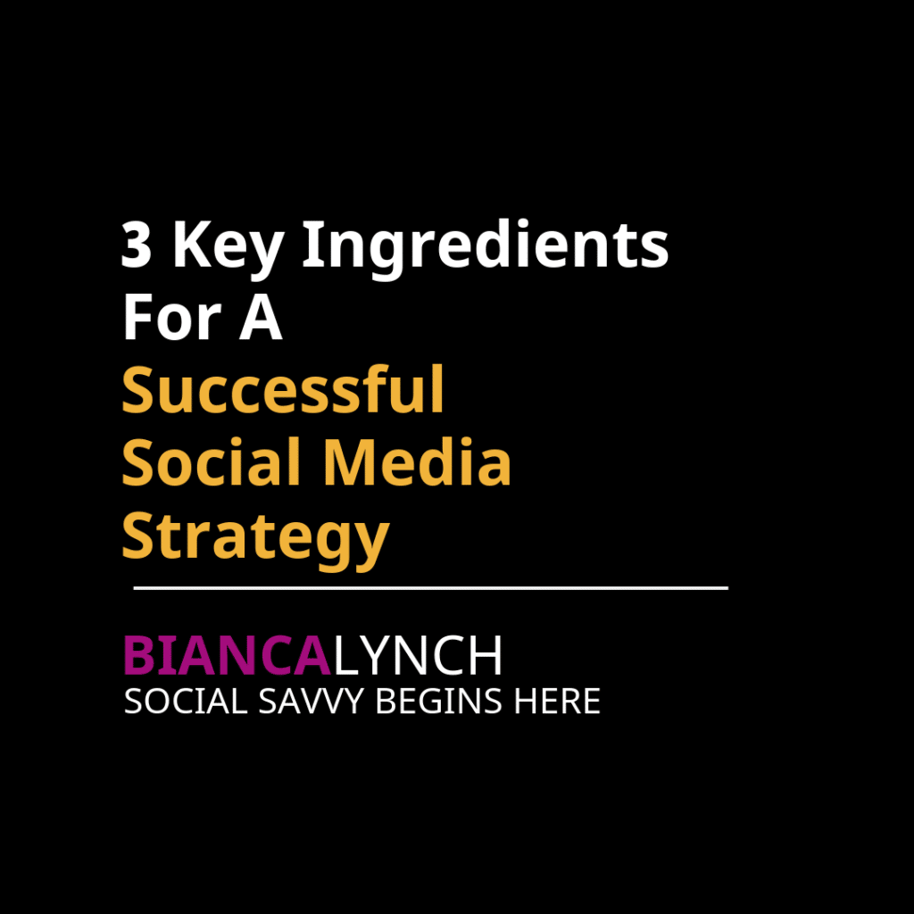 3 Key Ingredients for a Successful Social Media Strategy