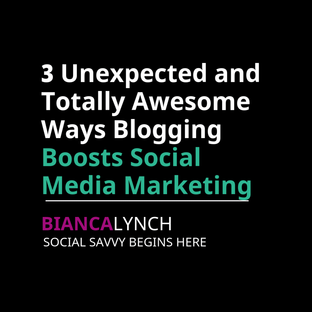 3 Unexpected and Totally Awesome Ways Blogging Boosts Social Media Marketing