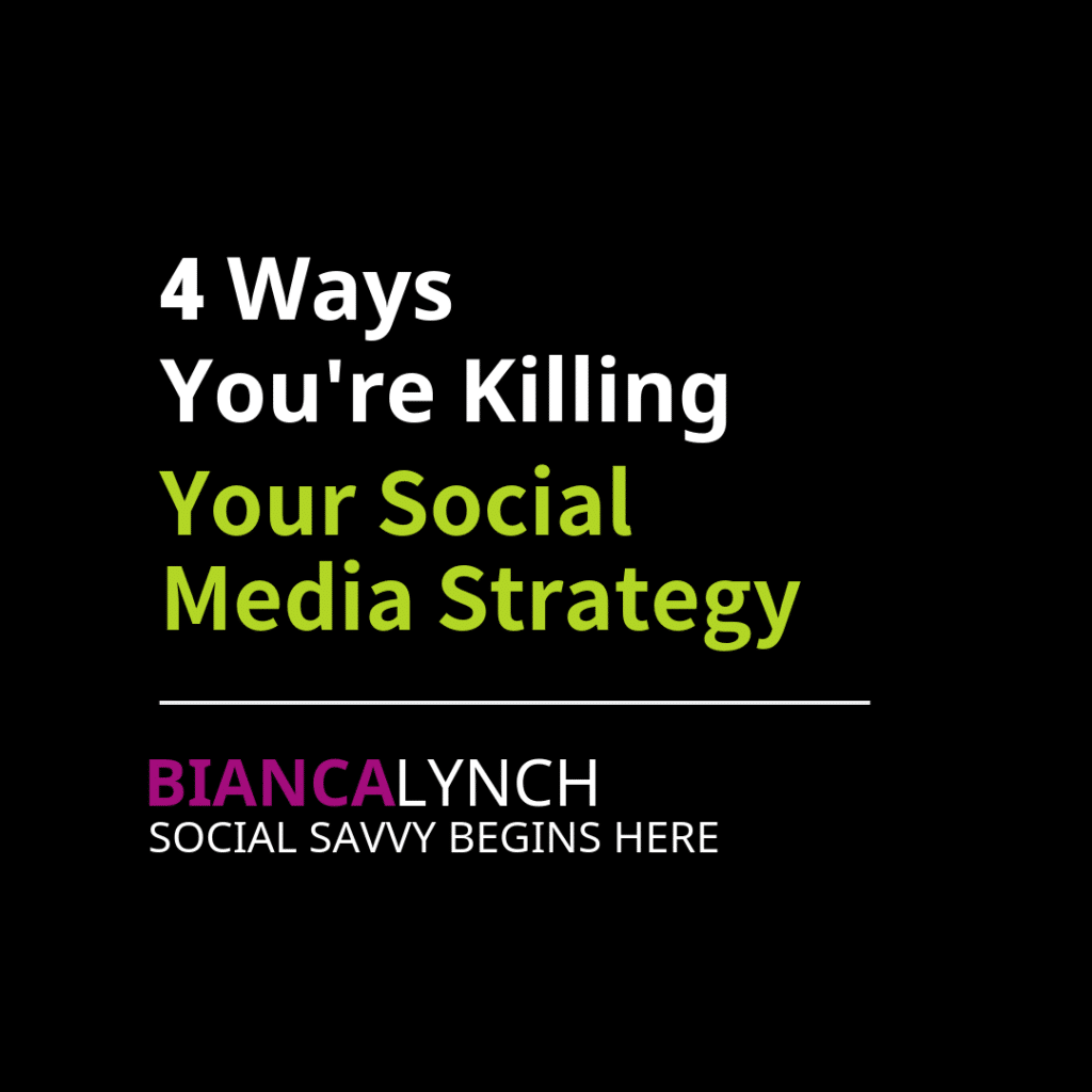 4 Ways You're Killing Your Social Media Strategy