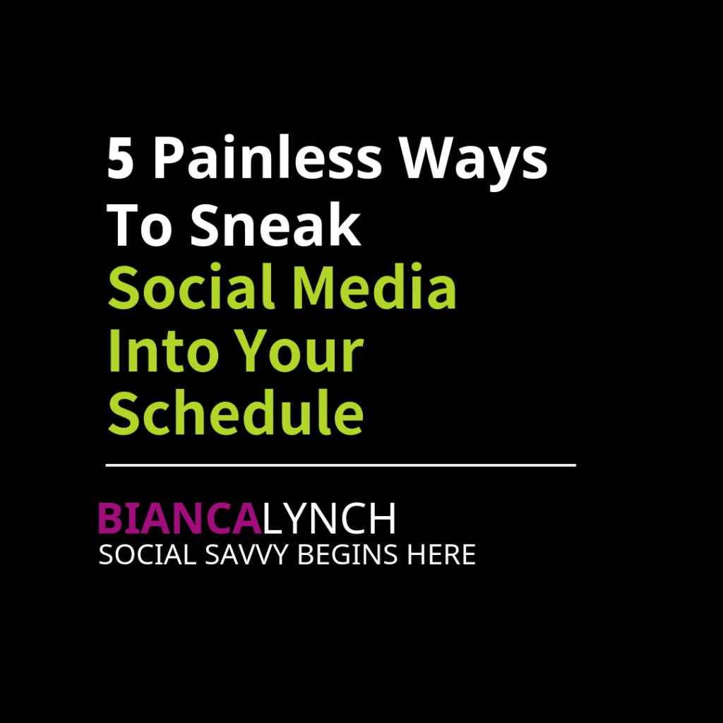 5 Painless Ways to Sneak Social Media into Your Schedule