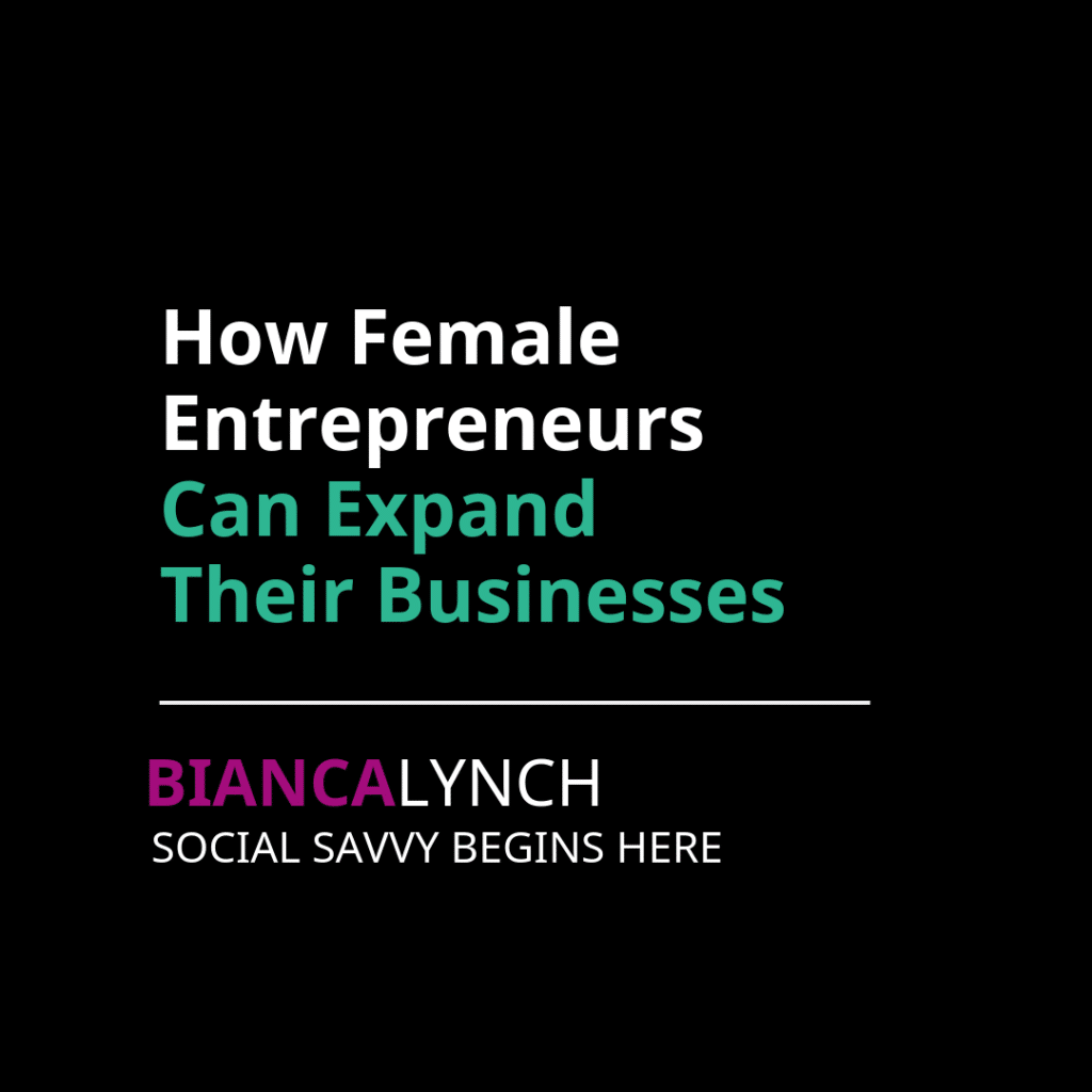 How Female Entrepreneurs Can Expand Their Businesses