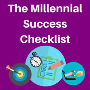 The Millennial Success Checklist